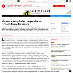 Article offert : Meurtre à Noisy-le-Sec: un policier est renvoyé devant les assises