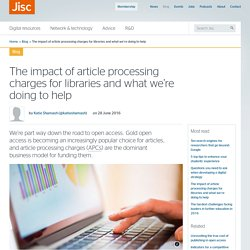 The impact of article processing charges for libraries and what we're doing to help