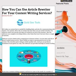 How You Can Use Article Rewriter For Your Content Writing Services?