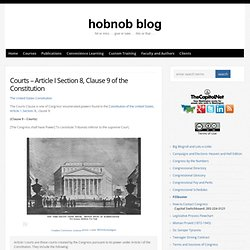 Courts – Article I Section 8, Clause 9 of the Constitution : hobnob blog