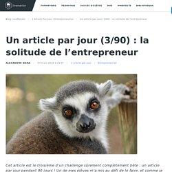 Un article par jour (3/90) : la solitude de l'entrepreneur