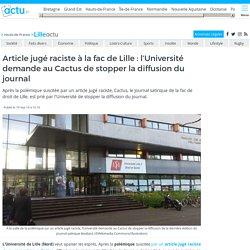 Article jugé raciste à la fac de Lille : l'Université demande au Cactus de stopper la diffusion du journal