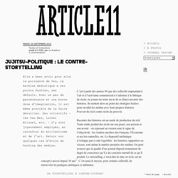 Jujitsu-politique : le contre-storytelling - La Rotative