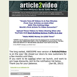 Article2Video - Convert Any Article To Video and Generate Massive Traffic To Your Websites