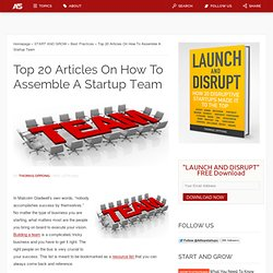 Top 20 Articles On How To Assemble A Startup Team