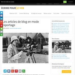 Les articles de blog en mode reportage
