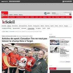 Articles de sport: Canadian Tire ne veut pas laisser le champ libre à Target