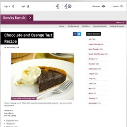 Sunday Brunch - Articles - Chocolate and Orange Tart Recipe