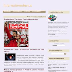 Dossier Chavez/The Chavez Files (articles et vidéos