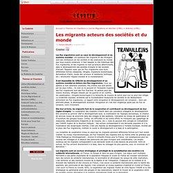 Cedetim > Articles (CMIL) > Les migrants acteurs des sociétés et du monde