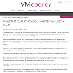 Minecraft Club At School Is More Than Just A Game