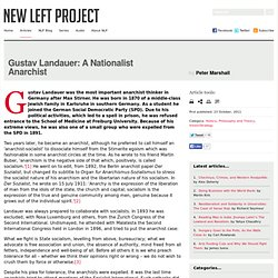 Gustav Landauer: A Nationalist Anarchist