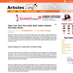 Open Your Very Own Audio Book Online Website And Make Money