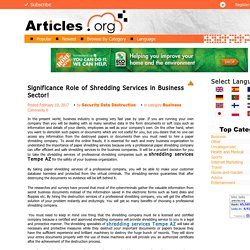 Significance Role of Shredding Services in Business Sector!