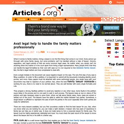 Avail legal help to handle the family matters professionally