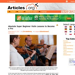 Absolute Super Beginner Violin Lessons to Become a Pro