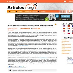 Have Stolen Vehicle Recovery With Tracker Device