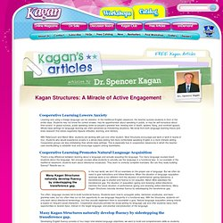 Kagan Structures: A Miracle of Active Engagement