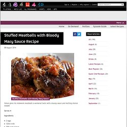 Sunday Brunch - Articles - Stuffed Meatballs with Bloody Mary Sauce Recipe