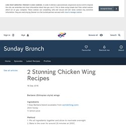 Sunday Brunch - Articles - 2 Stunning Chicken Wing Recipes - All 4