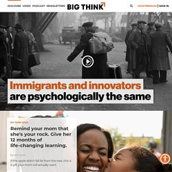 Big Think — Get to know — Experts and Ideas