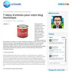 7 idées d'articles pour votre blog touristique