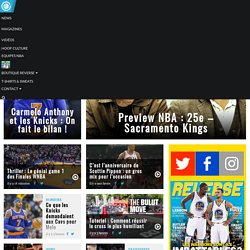 Basket Session - Toutes les news basket : NBA, Euroleague, Pro A, Equipe de France, NCAA...