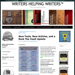 New Tools, New Articles, and a Rock The Vault Update - WRITERS HELPING WRITERS™