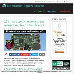25 articoli tecnici e progetti per iniziare subito con Raspberry Pi