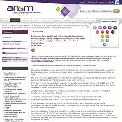 Traitement de la syphilis et prévention du rhumatisme articulaire aigu : Mise à disposition de spécialités à base de benzathine benzylpénicilline en France