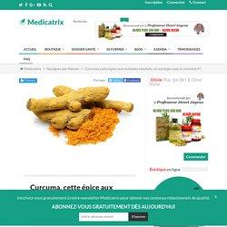 Curcuma contre problèmes articulaires, anti-infammatoire, anti-cancer
