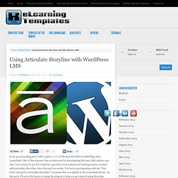 Using Articulate Storyline with Wordpress LMS Rapid E-Learning Templates