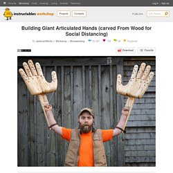 Building Giant Articulated Hands (carved From Wood for Social Distancing) : 24 Steps