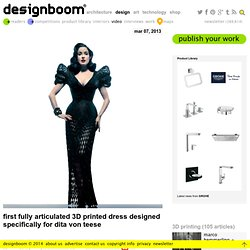 first fully articulated 3D printed dress designed specifically for dita von teese