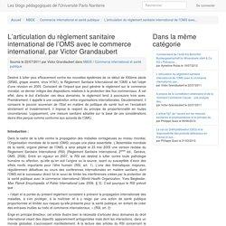 UNIVERSITE PARIS OUEST 22/07/11 L'articulation du règlement sanitaire international de l'OMS avec le commerce international, par Victor Grandaubert