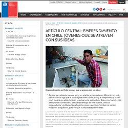 Artículo Central: Emprendimiento en Chile: jóvenes que se atreven con sus ideas « INJUV