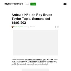 Artículo Nº 1 de Roy Bruce Taylor Tapia. Semana del 15/03/2021