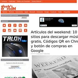 Artículos del weekend: 10 sitios para descargar música gratis, Códigos QR en Chrome y botón de compras en Google