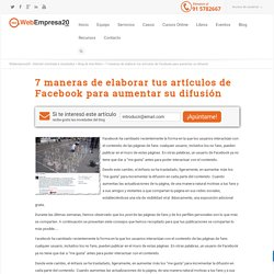 7 maneras de elaborar tus artículos de Facebook para aumentar su difusión - Webempresa20