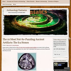 The 10 Most Not-So-Puzzling Ancient Artifacts: The Ica Stones