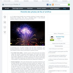 Prendre des photos de feu d`artifice - Tutoriel photo