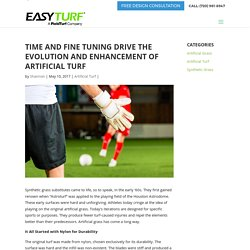 TIME AND FINE TUNING DRIVE THE EVOLUTION AND ENHANCEMENT OF ARTIFICIAL TURF