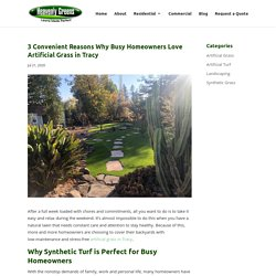 Why Artificial Grass in Tracy is More Convenient Than Natural Grass