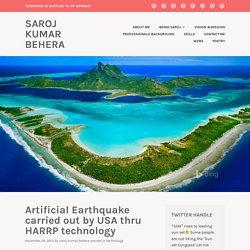 Artificial Earthquake carried out by USA thru HARRP technology – Saroj Kumar Behera