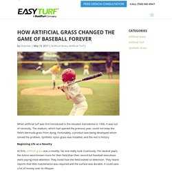 HOW ARTIFICIAL GRASS CHANGED THE GAME OF BASEBALL FOREVER