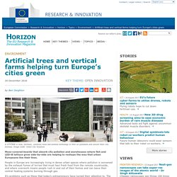 Artificial trees and vertical farms helping turn Europe's cities green