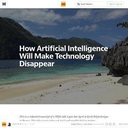 How Artificial Intelligence Will Make Technology Disappear — Snips Collective Publishing