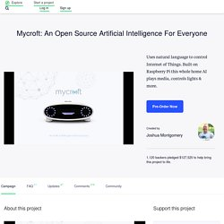 Mycroft: An Open Source Artificial Intelligence For Everyone by Joshua Montgomery —Kickstarter