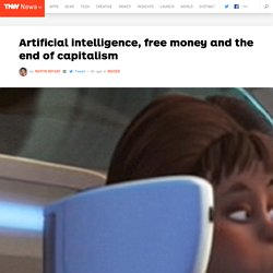 Artificial intelligence, free money and the end of capitalism