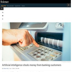 Artificial intelligence steals money from banking customers
